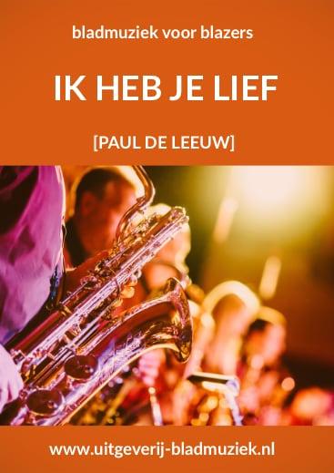 Bladmuziek van Ik Heb je Lief door Paul de Leeuw