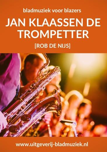 Bladmuziek van Jan Klaassen de trompetter door Rob de Nijs