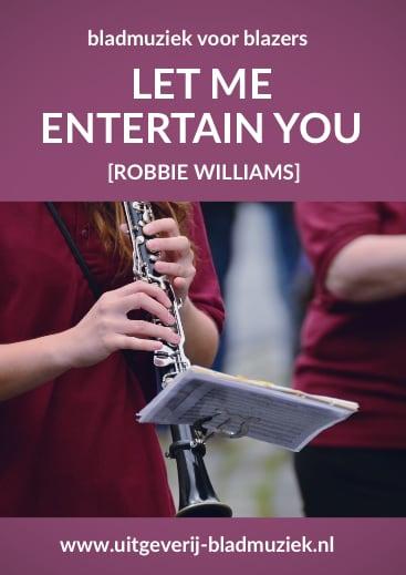 Bladmuziek van Let me entertain you  door Robbie Williams