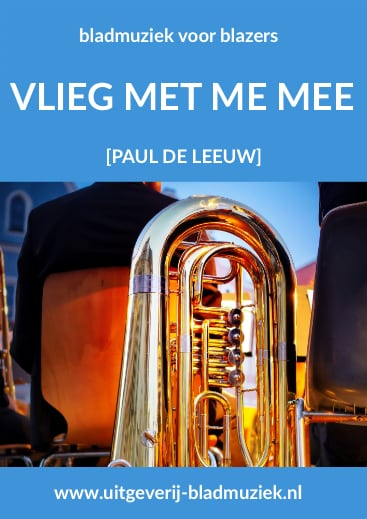 Bladmuziek van Vlieg Met Me Mee door Paul de Leeuw
