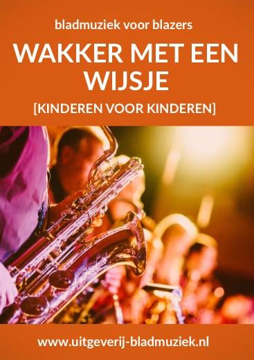 Bladmuziek van Wakker met een wijsje door Kinderen voor Kinderen