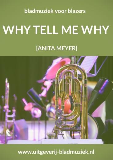 Bladmuziek van Why Tell Me Why door Anita Meyer