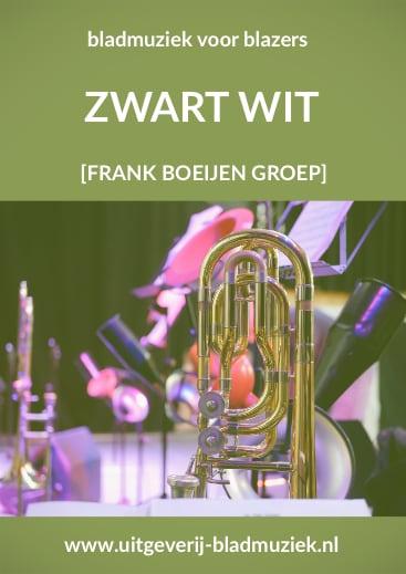 Bladmuziek van Zwart Wit  door Frank Boeijen Groep